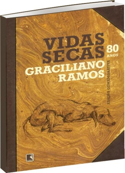 Vidas Secas, de GracilianoRamos.