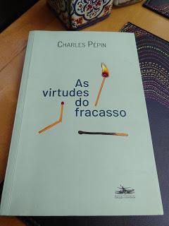 As virtudes do fracasso, de CharlesPépin